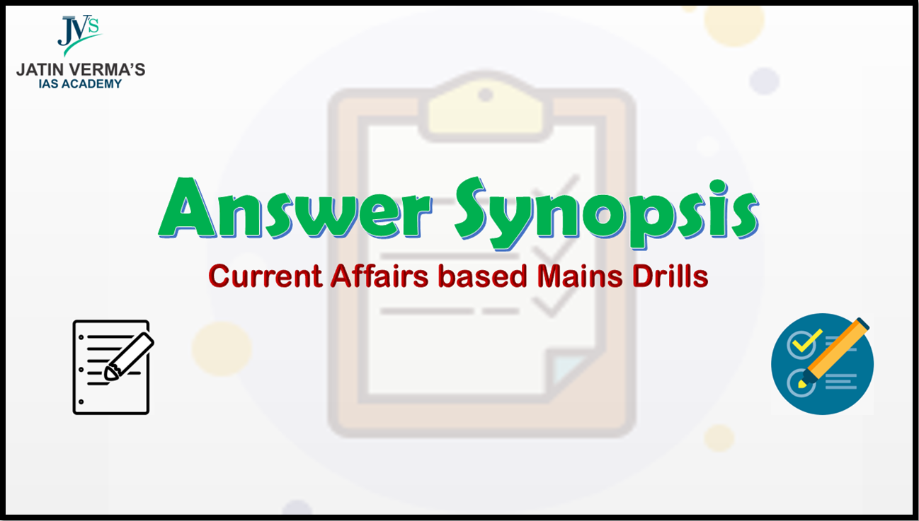 answer-synopsis-current-affairs-based-mains-drill-6-january-2020