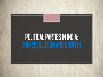 political-parties-in-india-their-evolution-and-growth