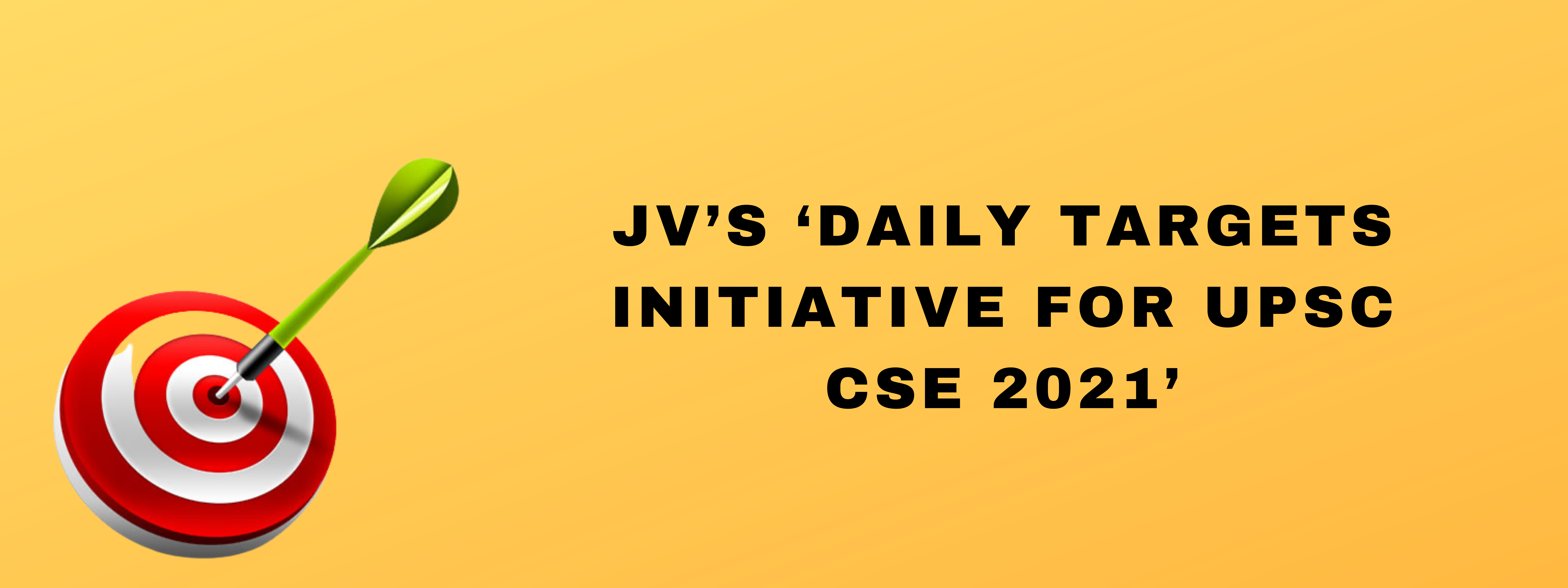 jvs-daily-targets-initiative-for-upsc-cse-2021