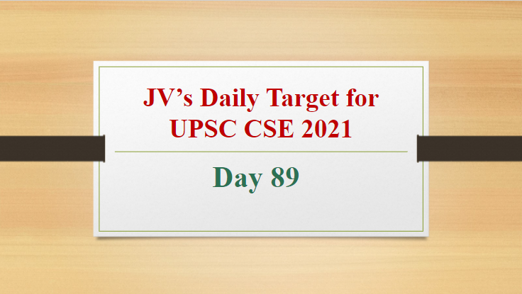 jvs-daily-target-for-upsc-cse-2021-day-89-10th-may-2021