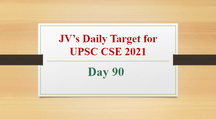 jvs-daily-target-for-upsc-cse-2021-day-90-11th-may-2021